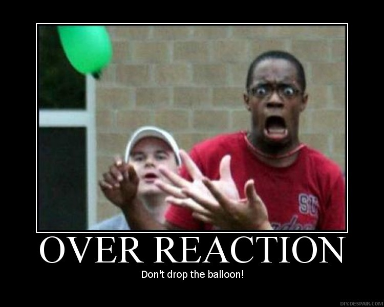 overreaction1.jpg